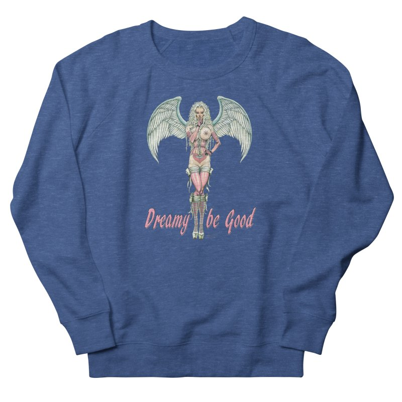 Dreamy be good Men's French Terry Sweatshirt by AmandaHoneyland's Artist Shop