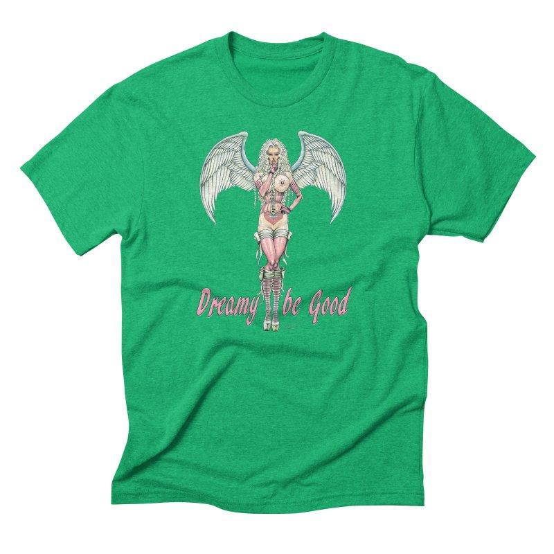 Dreamy be good Men's Triblend T-Shirt by AmandaHoneyland's Artist Shop