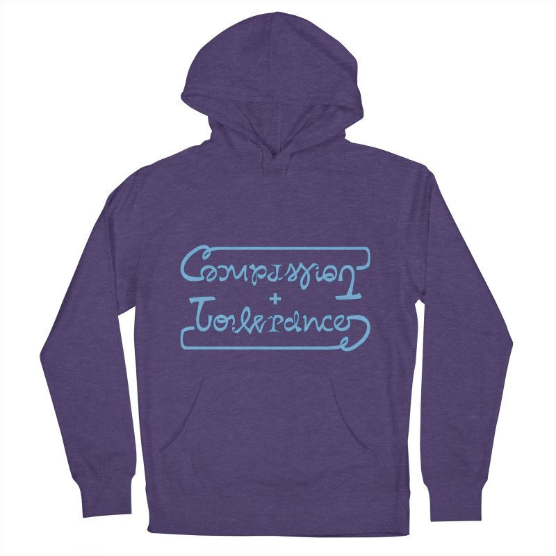 Compassion + Tolerance Men's French Terry Pullover Hoody by Ambivalentine's Shop