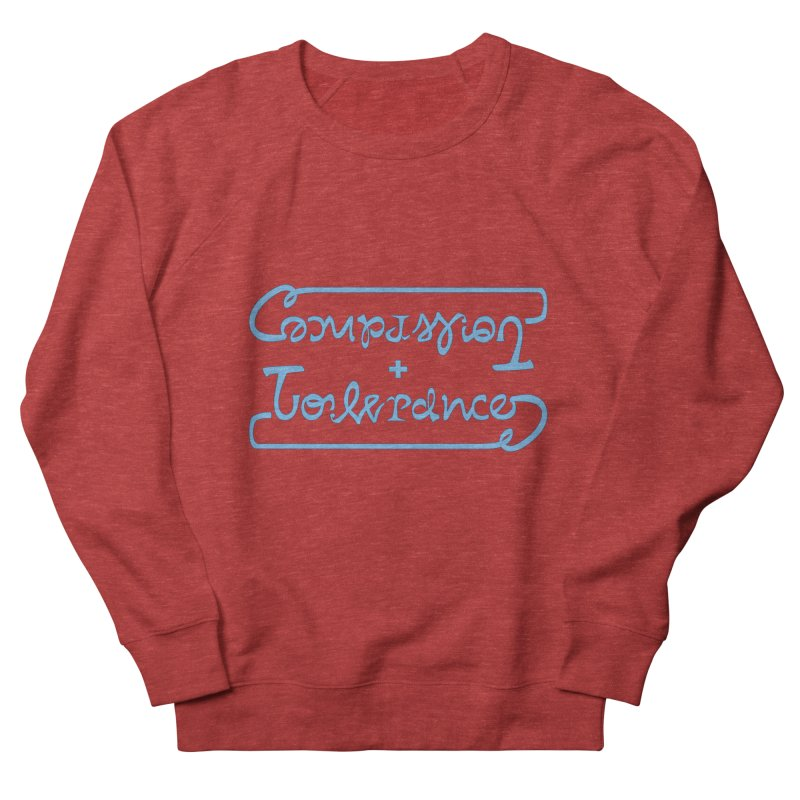 Compassion + Tolerance Women's French Terry Sweatshirt by Ambivalentine's Shop