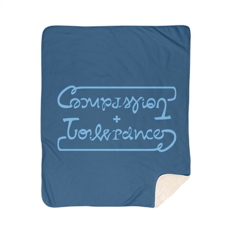 Compassion + Tolerance Home Sherpa Blanket Blanket by Ambivalentine's Shop