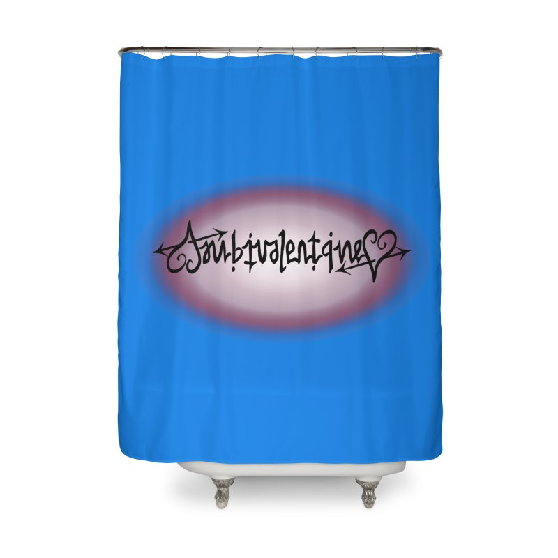 Ambivalentine Home Shower Curtain by Ambivalentine's Shop