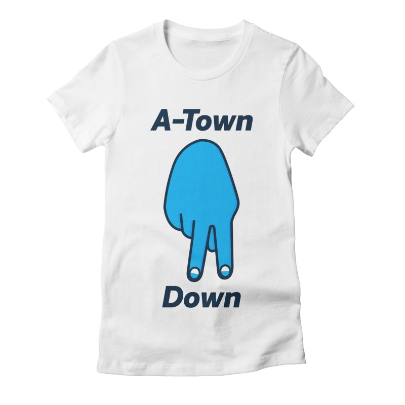 A-Town Down Women's Fitted T-Shirt by