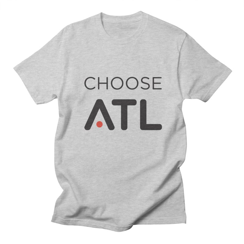 Choose ATL Women's Regular Unisex T-Shirt by