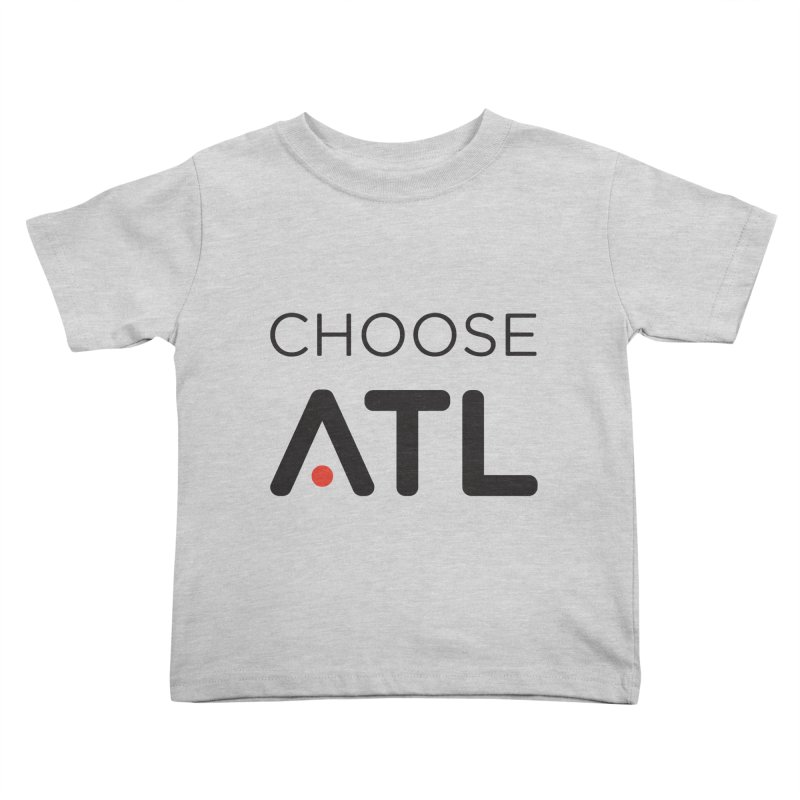 Choose ATL Kids Toddler T-Shirt by