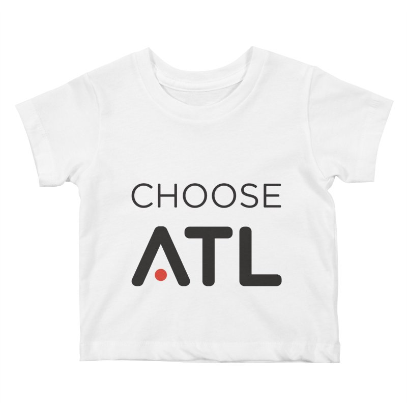 Choose ATL Kids Baby T-Shirt by