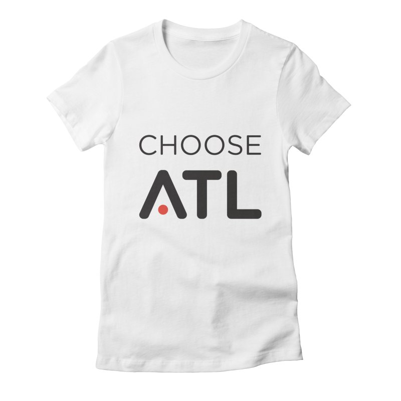 Choose ATL Women's Fitted T-Shirt by