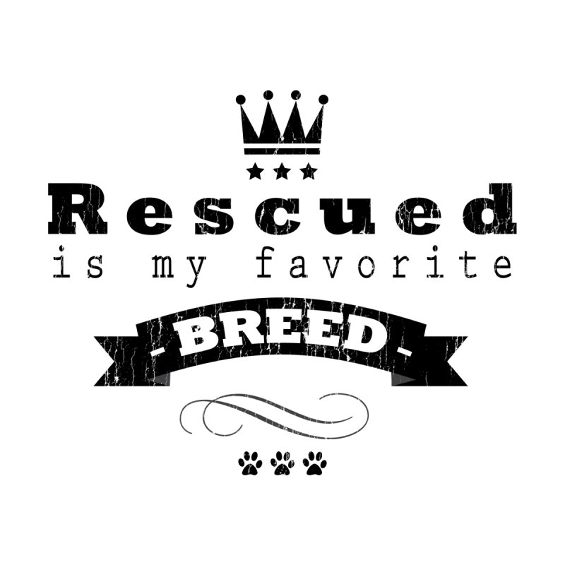 Rescued is my favorite breed Crown (Dark) by Andy's Paw Prints Shop