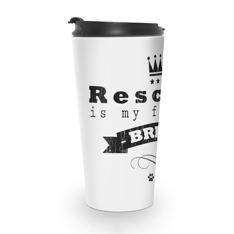 Rescued is my favorite breed Crown (Dark) Accessories Travel Mug by Andy's Paw Prints Shop