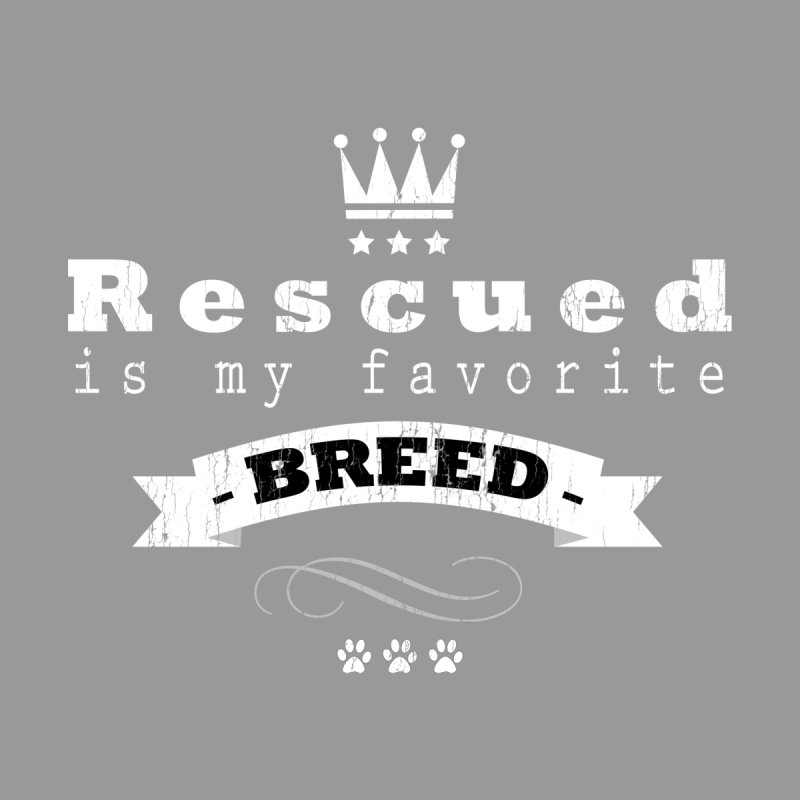 Rescued is my favorite breed Crown (Light) Men's T-Shirt by Andy's Paw Prints Shop