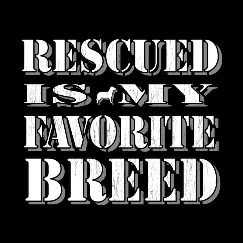 Rescued is my favorite breed stencil (Light) Accessories Mug by Andy's Paw Prints Shop