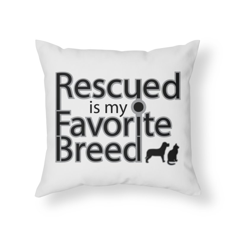 Rescued is my favorite breed Dark Mod Home Throw Pillow by Andy's Paw Prints Shop
