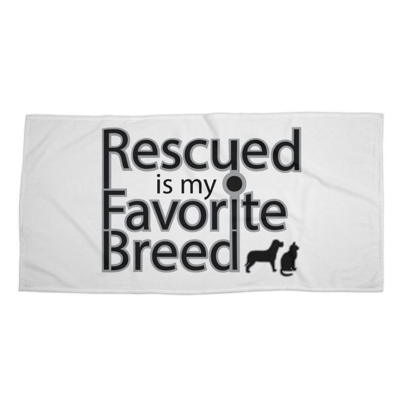 Rescued is my favorite breed Dark Mod Accessories Beach Towel by Andy's Paw Prints Shop