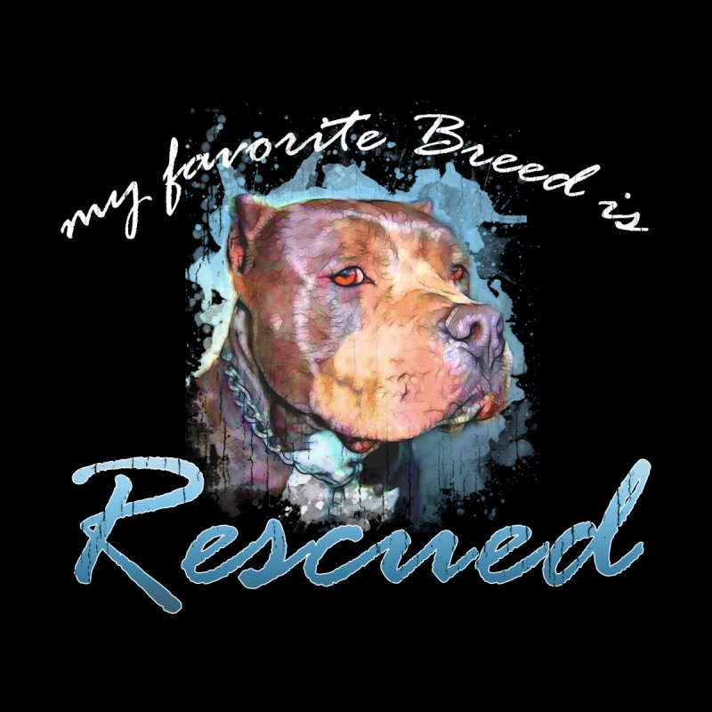 My favorite breed is rescued Watercolor 2 by Andy's Paw Prints Shop