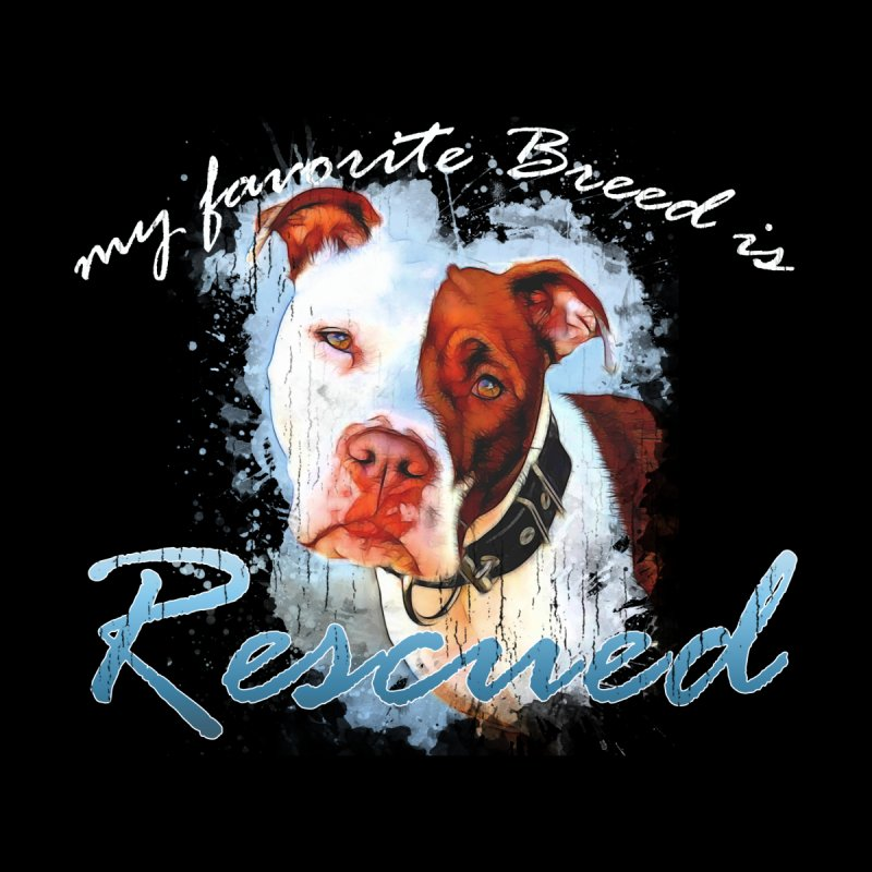 My favorite breed is rescued Watercolor 3 by Andy's Paw Prints Shop