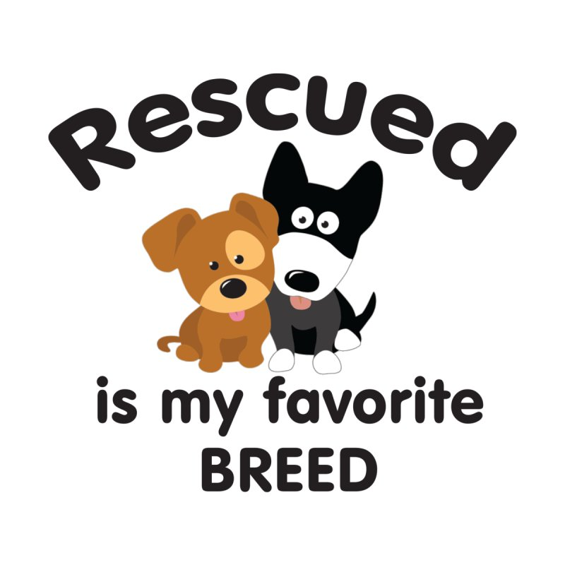 Rescued is my favorite breed Illustration 1 by Andy's Paw Prints Shop