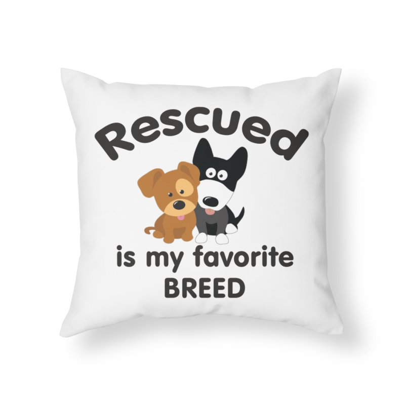 Rescued is my favorite breed Illustration 1 Home Throw Pillow by Andy's Paw Prints Shop