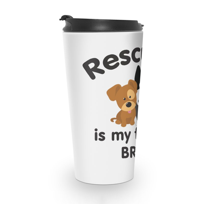 Rescued is my favorite breed Illustration 1 Accessories Travel Mug by Andy's Paw Prints Shop