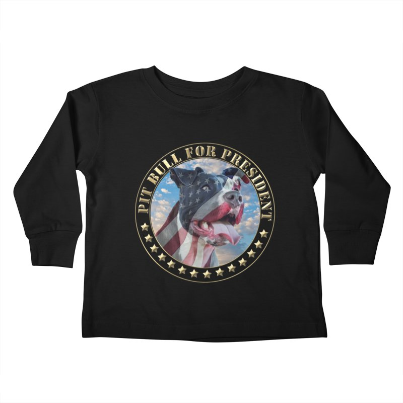 Pit Bull for president Kids Toddler Longsleeve T-Shirt by Andy's Paw Prints Shop