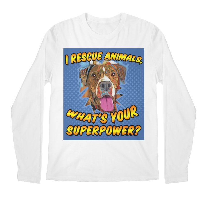 I rescue animals, what's your super powers? Men's Regular Longsleeve T-Shirt by Andy's Paw Prints Shop