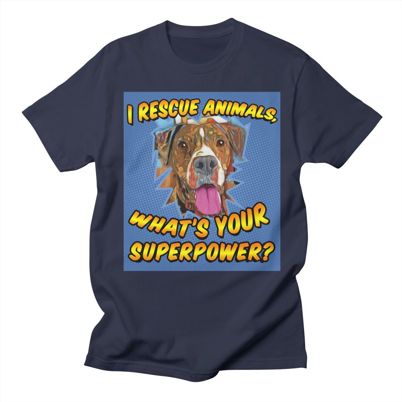 I rescue animals, what's your super powers? Women's Regular Unisex T-Shirt by Andy's Paw Prints Shop