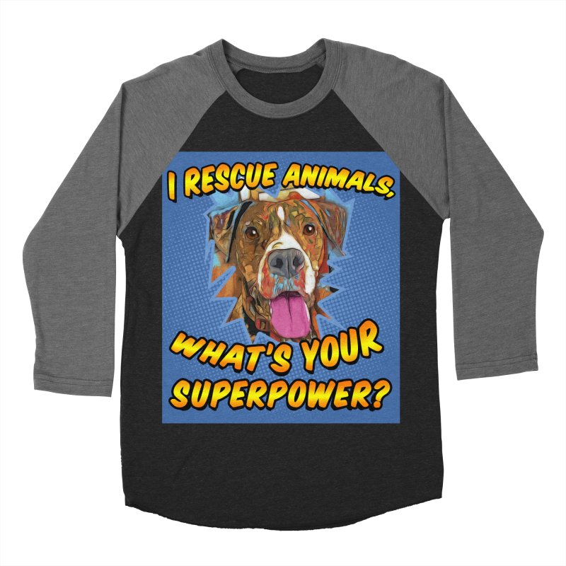I rescue animals, what's your super powers? Women's Baseball Triblend Longsleeve T-Shirt by Andy's Paw Prints Shop