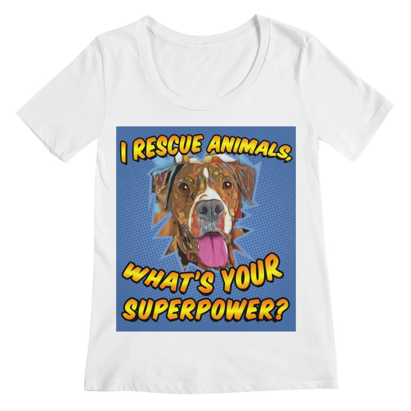 I rescue animals, what's your super powers? Women's Regular Scoop Neck by Andy's Paw Prints Shop