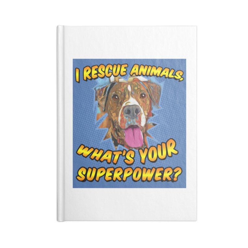 I rescue animals, what's your super powers? Accessories Blank Journal Notebook by Andy's Paw Prints Shop