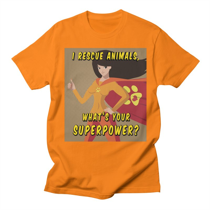 I rescue animals, what's your superpower? 2 Women's Regular Unisex T-Shirt by Andy's Paw Prints Shop