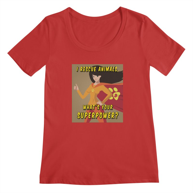 I rescue animals, what's your superpower? 2 Women's Regular Scoop Neck by Andy's Paw Prints Shop