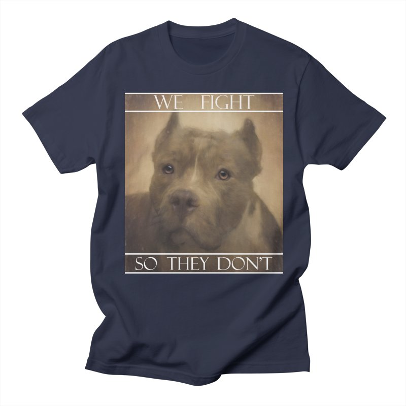 We fight, so they don't Women's Regular Unisex T-Shirt by Andy's Paw Prints Shop