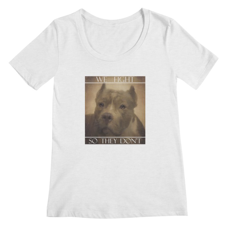 We fight, so they don't Women's Regular Scoop Neck by Andy's Paw Prints Shop