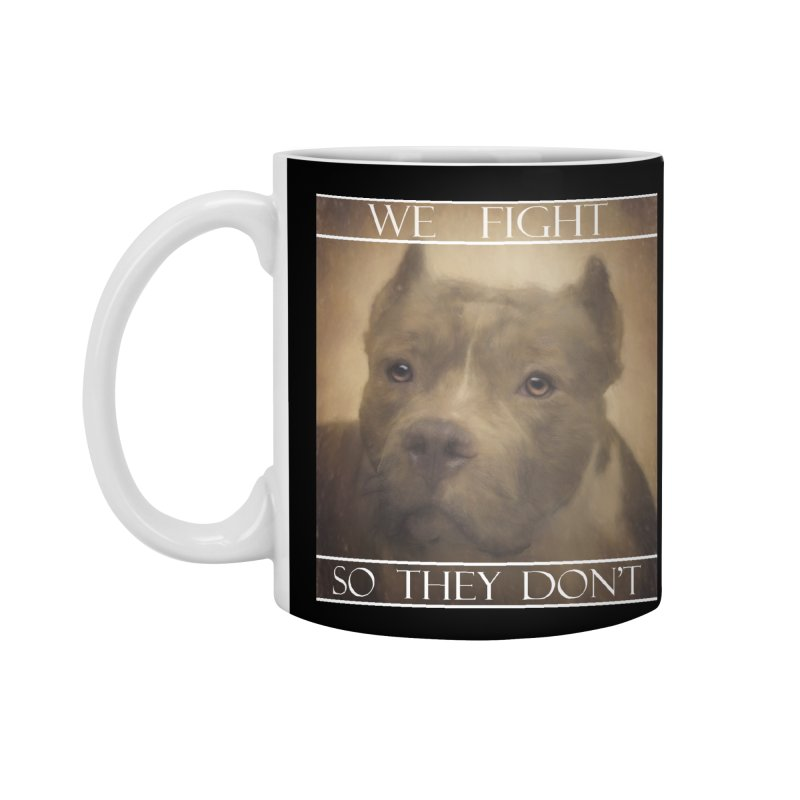 We fight, so they don't Accessories Mug by Andy's Paw Prints Shop