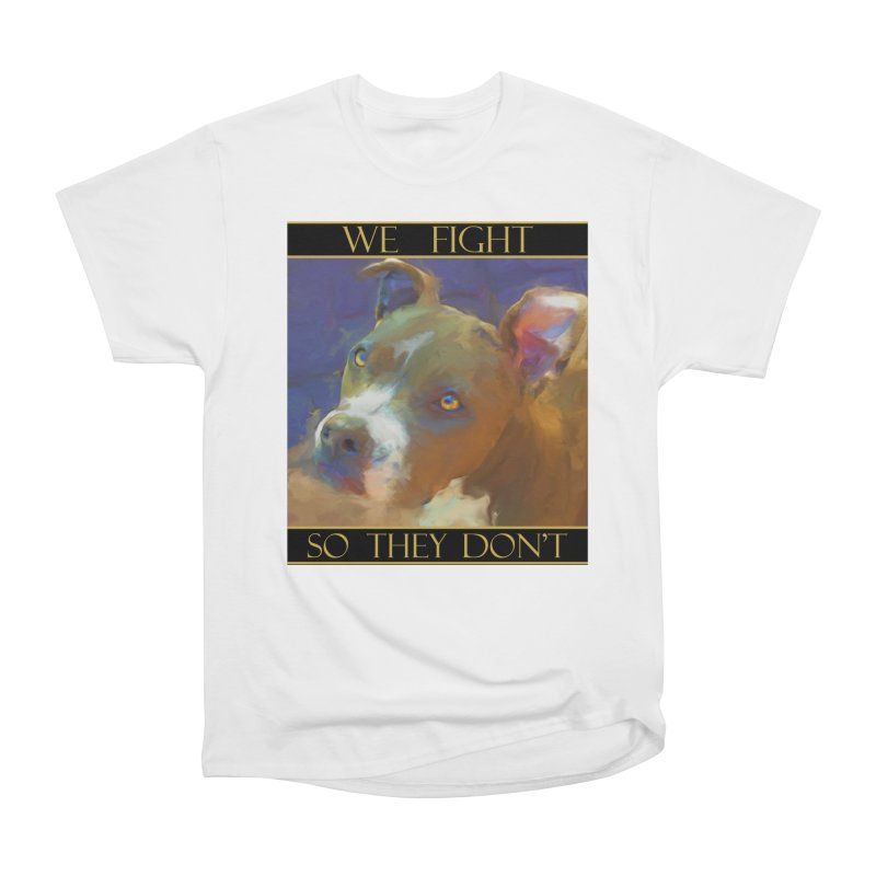 We fight, so they don't 2 Men's T-Shirt by Andy's Paw Prints Shop