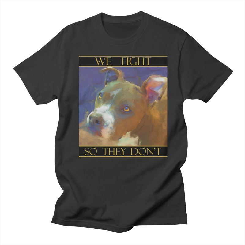 We fight, so they don't 2 Men's T-Shirt by Andy's Paw Prints Shop