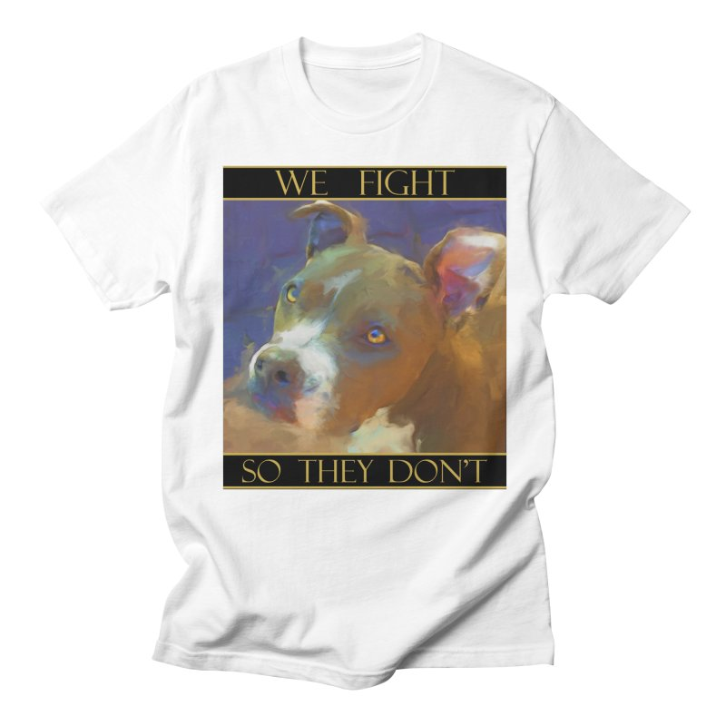 We fight, so they don't 2 Men's Regular T-Shirt by Andy's Paw Prints Shop