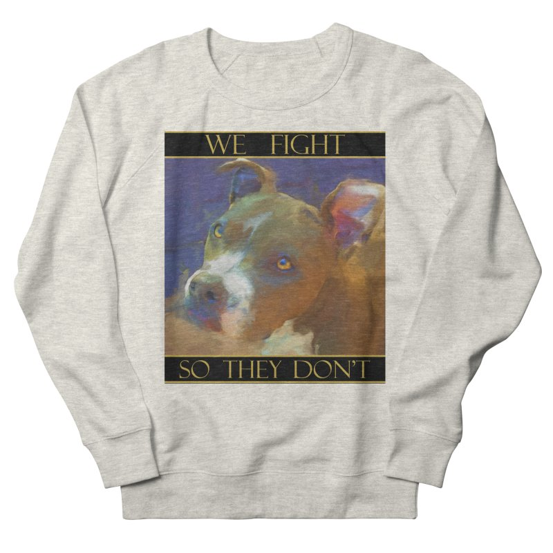We fight, so they don't 2 Men's French Terry Sweatshirt by Andy's Paw Prints Shop