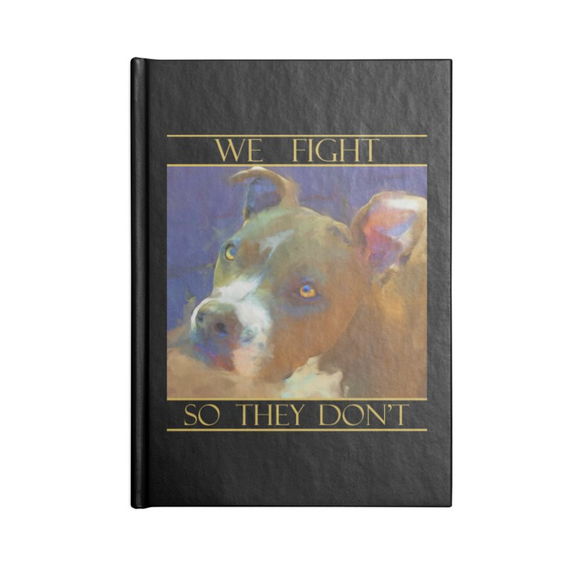 We fight, so they don't 2 Accessories Blank Journal Notebook by Andy's Paw Prints Shop
