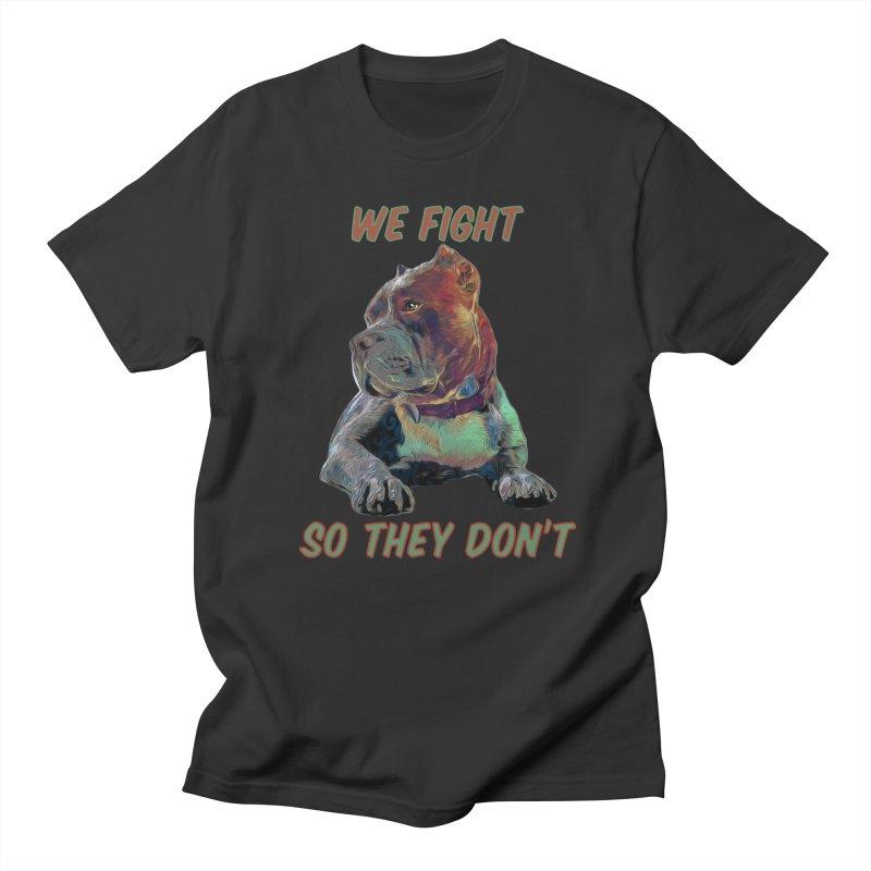 We fight, so they don't 3 Men's T-Shirt by Andy's Paw Prints Shop