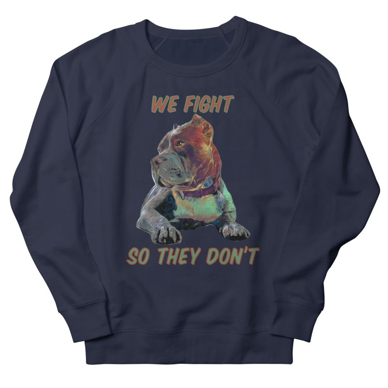 We fight, so they don't 3 Men's French Terry Sweatshirt by Andy's Paw Prints Shop