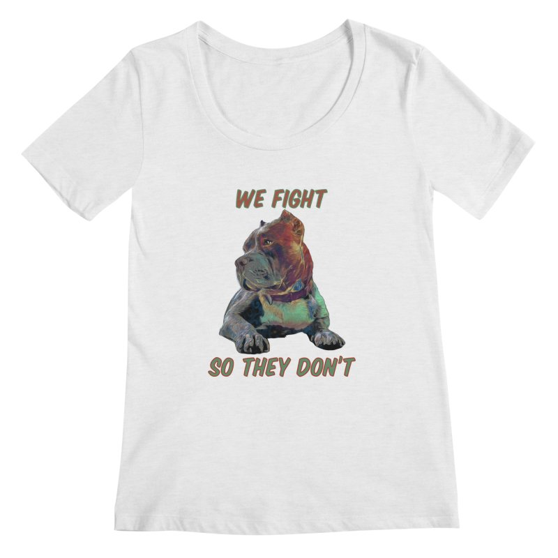 We fight, so they don't 3 Women's Regular Scoop Neck by Andy's Paw Prints Shop
