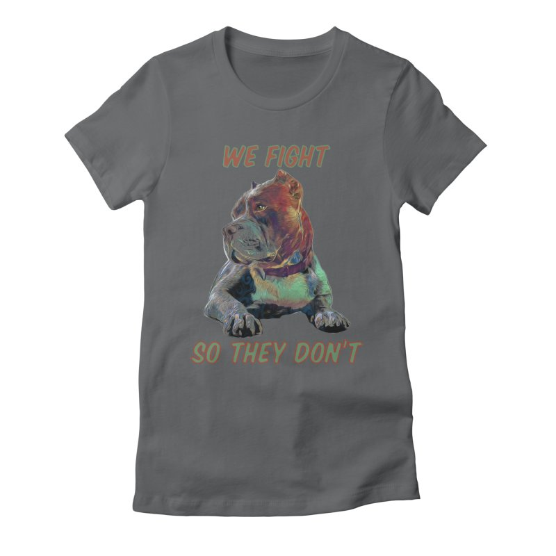 We fight, so they don't 3 Women's Fitted T-Shirt by Andy's Paw Prints Shop