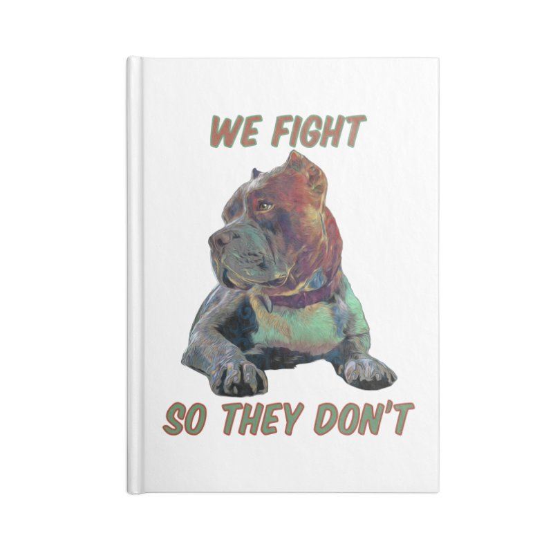 We fight, so they don't 3 Accessories Blank Journal Notebook by Andy's Paw Prints Shop