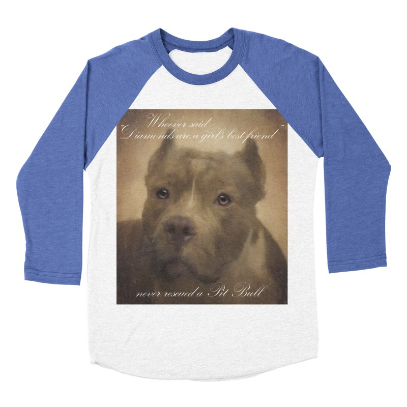 Pit Bulls are a girls best friend Women's Baseball Triblend Longsleeve T-Shirt by Andy's Paw Prints Shop