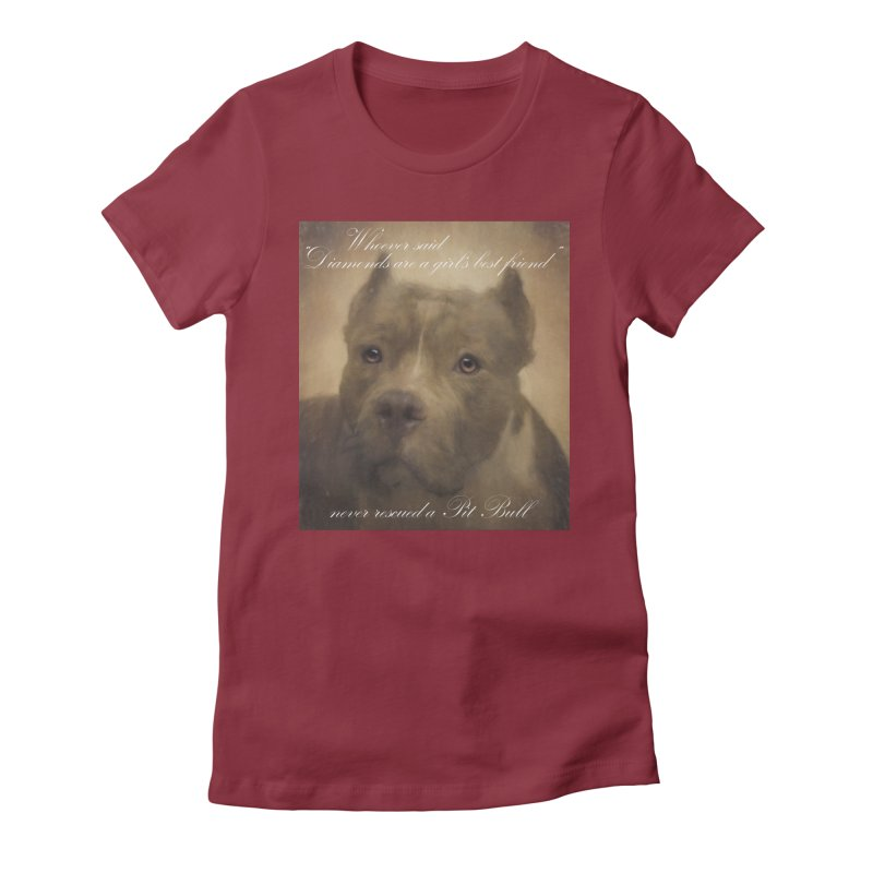 Pit Bulls are a girls best friend Women's Fitted T-Shirt by Andy's Paw Prints Shop