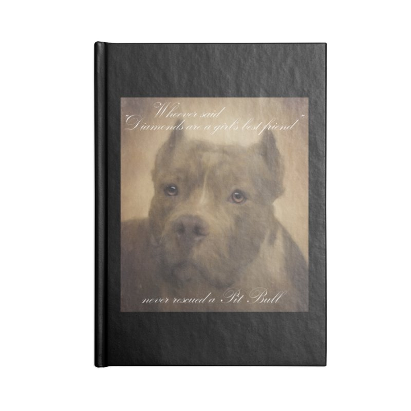 Pit Bulls are a girls best friend Accessories Blank Journal Notebook by Andy's Paw Prints Shop