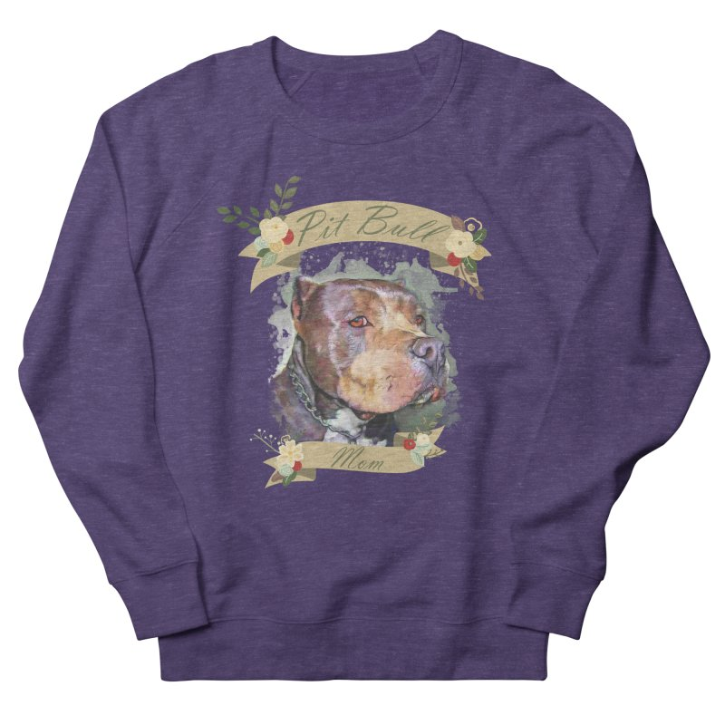 Pit Bull Mom Women's French Terry Sweatshirt by Andy's Paw Prints Shop
