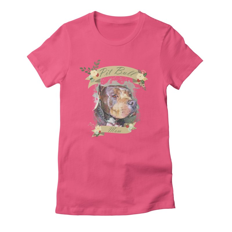 Pit Bull Mom Women's Fitted T-Shirt by Andy's Paw Prints Shop