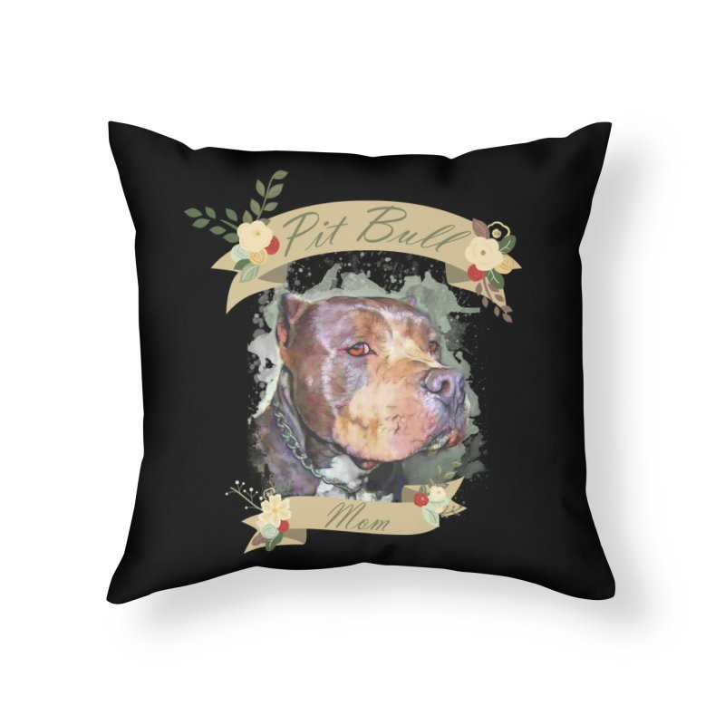 Pit Bull Mom Home Throw Pillow by Andy's Paw Prints Shop
