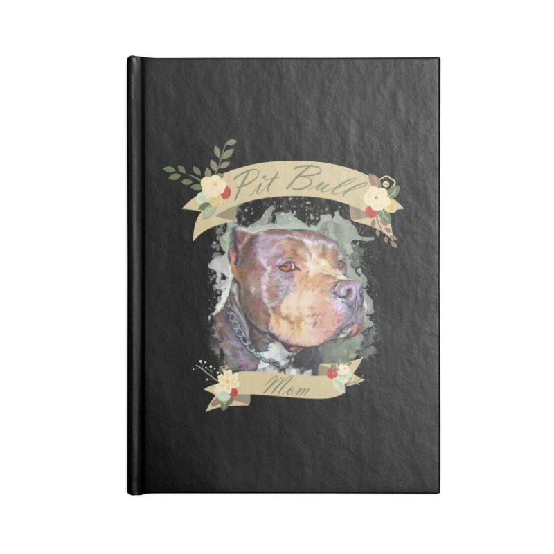 Pit Bull Mom Accessories Blank Journal Notebook by Andy's Paw Prints Shop